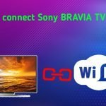 How to connect Sony BRAVIA TV to WiFi in 2021