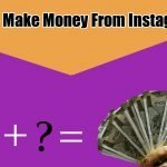 How to make money from Instagram in 2021 [Secrets]