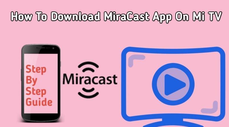 how to install miracast app on MI tv