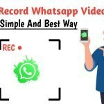 How To Record Whatsapp Video Calls in 2021 [Best and Simple]