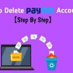 [Step by step] How to delete paytm account in 2021