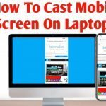 How to Cast Mobile Screen On Laptop In 2021