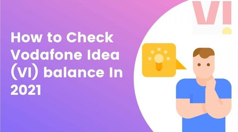 How to Check Vodafone Idea (VI) balance In 2021