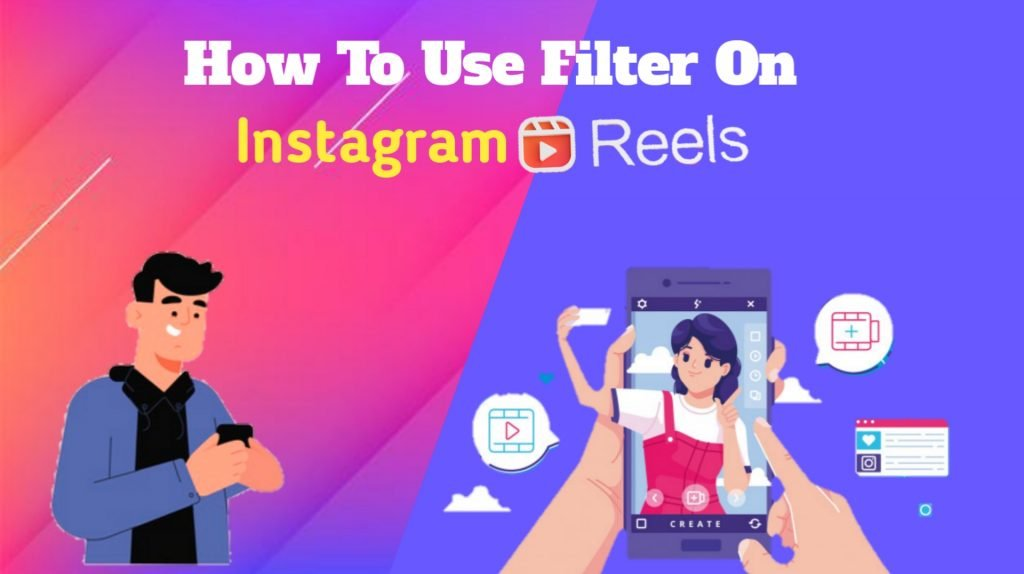 What is an Instagram Reel Filter?