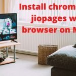 How to install chrome and jiopages web browser in MI TV? In 2021