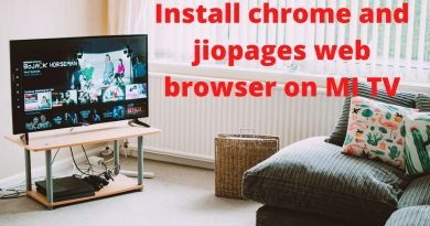 nstall chrome and jiopages web browser on MI TV