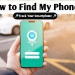 Find my Phone: How I can trace my lost phone in 2021