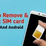 How to remove And insert SIM card in iPhone or Android?