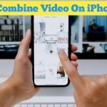 How to combine video on iphone in 2021?