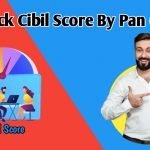 How to check Cibil score By Pancard?
