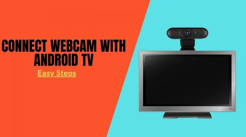 How to connect webcam with android tv