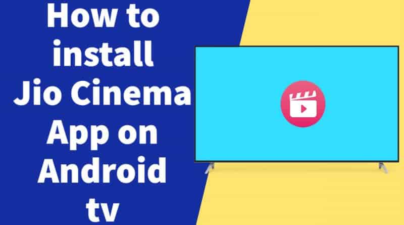 How to Install Jio Cinema App On Android Tv
