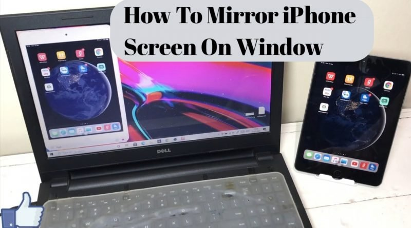 How to mirror iPhone/iPad screen On Window