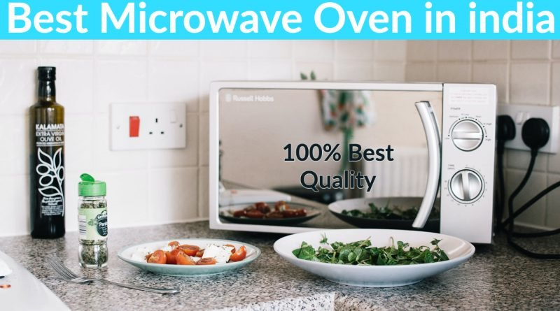 What is Microwave Oven?|Top 4 microwave oven in India 2021